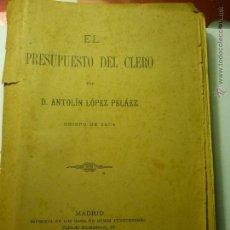 Libros antiguos: LIBRO EL PRESUPUESTO DEL CLERO- 1910-POR ANTOLIN LOPEZ PELAEZ.-OBISPO DE JACA -384 PAG. Lote 49019883
