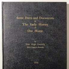 Libros antiguos: CONNOLLY, DOM HUGH - SOME DATES AND DOCUMENTS FOR THE EARLY HISTORY OF OUR HOUSE - 1930. Lote 48548600