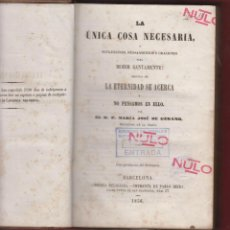 Libros antiguos: LA UNICA COSA NECESARIA-PENSAMIENTOS, REFLEXIONES Y ORACIONES-P. Mª Jº DE GERAMB-374 PAGS-1856-LR898. Lote 49122884