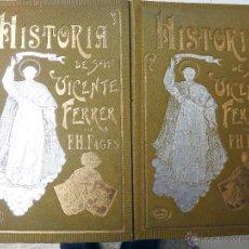 Libros antiguos: LIBRO HISTORIA DE SAN VICENTE FERRER, VALENCIA, 2 TOMOS, F.H. FAGES , ORIGINAL. Lote 49180174