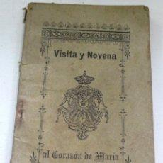 Libros antiguos: VISITA Y NOVENA AL INMACULADO CORAZÓN DE MARÍA IMP. Y LIB. DEL I. CORAZÓN DE MARÍA AÑO 1898 . Lote 49180260