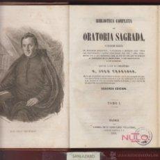 Libros antiguos: BIBLIOTECA COMPLETA DE ORATORIA SAGRADA-D. JUAN TRONCOSO-AÑO 1854 4 TOMOS: -LR941. Lote 49193000