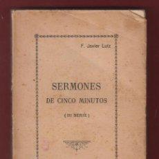 Libros antiguos - SERMONES DE CINCO MINUTOS-III SERIE-F. JAVIER LUTZ-278 PAGINAS-AÑO1928-PALMA DE MALLORCA-LR943 - 49205898