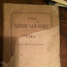 Libros antiguos: LIBRO VIDA SR. SANT JOSE ESPOSO DE MARIA AÑOS 10 O ANTERIOR RELIGIOSO . Lote 49217683