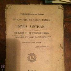 Libros antiguos: LIBRO ADVOCACIONES, VIRTUDES Y MISTERIOS DE MARIA SANTISIMA DEL AÑO 1868 POR RBO. FELIPE VELAZQUEZ . Lote 49218164