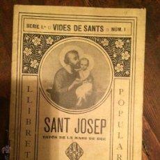 Libros antiguos: LIBRO VIDES DE SANTS DE SANT. JOSEP ESPOS DE LA MARE DE DEU PER EL P. LLUÍS VIDAL SANT JOSE . Lote 49224562