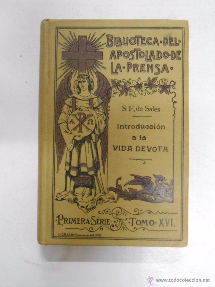 3a5cd24b2ce INTRODUCCION A LA VIDA DEVOTA. SAN FRANCISCO DE SALES. 1914 APOSTOLADO DE  LA PRENSA MADRID. TDK238