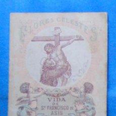 Libros antiguos: VIDA DE SN FRANCISCO DE ASÍS. FLORES CELESTES 33. CALLEJA. Lote 49301415