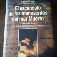 Livros antigos: EL ESCÁNDALO DE LOS MANUSCRITOS DEL MAR MUERTO (AUTOR: M. BAIGENT Y RICHARD LEIGH). Lote 49399311