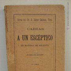 Libros antiguos: CARTAS A UN ESCEPTICO EN MATERIA DE RELIGION. JAIME BALMES. 1922. Lote 49531872