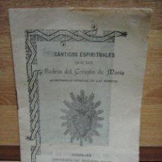Libros antiguos: CANTICOS ESPIRITUALES DE LOS PADRES DEL CORAZON DE MARIA - AÑO 1899. Lote 49735740