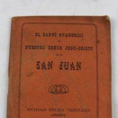 Livros antigos: L- 360. EL SANTO EVANGELIO SEGUN SAN JUAN. 1908.. Lote 49785912
