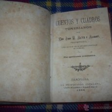 Libros antiguos: TOMO CON DOS NOVELAS : LAS CONSPIRADORAS DE J.J.FRANCO Y CUENTOS Y CUADROS TERESIANOS .1884.UNA JOYA. Lote 49986758