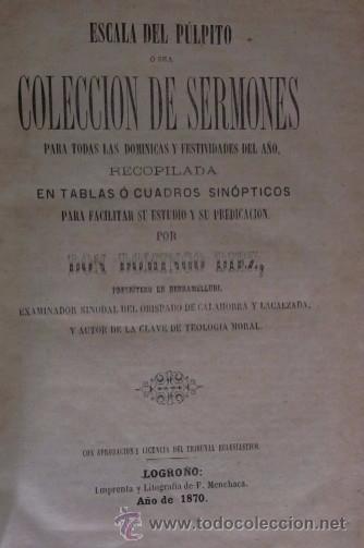 Libros antiguos: ESCALA DEL PULPITO OSEA COLECCION DE SERMONES - DON DOMINGO DIEZ - LOGROÑO AÑO 1870 - Foto 2 - 50038002