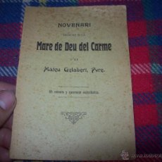 Libros antiguos: NOVENARI DEDICAT A LA MARE DE DEU DEL CARME.MATEU GELABERT,PVRE. 1908. ÚNIC EN TC!!!!.FOTOS.. Lote 50056558