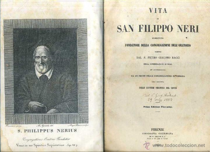 BACCI : VITA DI SAN FILIPPO NERI (FIRENZE, 1851) (Libros Antiguos, Raros y Curiosos - Religión)