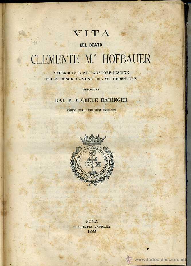Libros antiguos: HARINGER : VITA DEL BEATO CLEMENTE Mª HOFBAUER (TIP. VATICANA, ROMA, 1888) - Foto 2 - 50072123