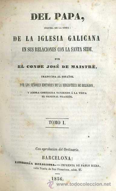 DE MAISTRE : DEL PAPA Y DE LA IGLESIA GALICANA TOMO I (1856) (Libros Antiguos, Raros y Curiosos - Religión)
