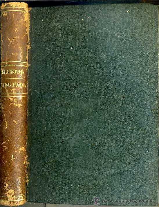 Libros antiguos: DE MAISTRE : DEL PAPA Y DE LA IGLESIA GALICANA TOMO I (1856) - Foto 2 - 50118574