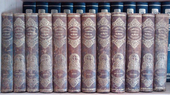 AÑO CRISTIANO O EJERCICIOS DEVOTOS PARA TODOS LOS DIAS DEL AÑO / P. JUAN CROISSET / 12 TOMOS / 1853 (Libros Antiguos, Raros y Curiosos - Religión)