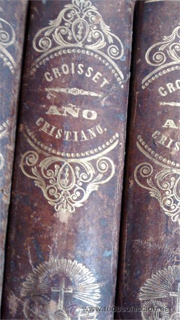 Libros antiguos: AÑO CRISTIANO O EJERCICIOS DEVOTOS PARA TODOS LOS DIAS DEL AÑO / P. JUAN CROISSET / 12 Tomos / 1853 - Foto 2 - 64156043