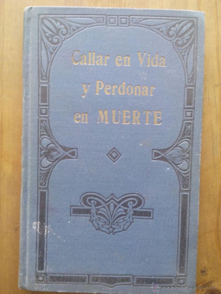 CALLAR EN VIDA Y PERDONAR EN MUERTE / FERNAN CABALLERO / 1913 / LIBRERÍA SALESIANA (Libros Antiguos, Raros y Curiosos - Religión)