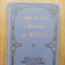 Libros antiguos: CALLAR EN VIDA Y PERDONAR EN MUERTE / FERNAN CABALLERO / 1913 / LIBRERÍA SALESIANA. Lote 50188154