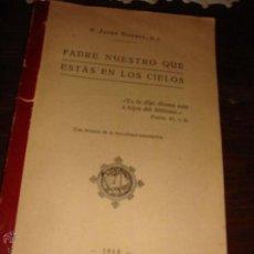 Libros antiguos: MISAL LIBRO PADRE NUESTRO QUE ESTAS EN LOS CIELOS EDITORIAL LUIS GILI . Lote 46670519