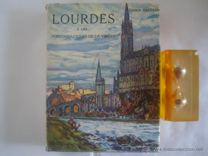 BAUSSAN. LOURDES Y LAS PEREGRINACIONES DE LA VIRGEN. 1927. OBRA MUY ILUSTRADA (Libros Antiguos, Raros y Curiosos - Religión)