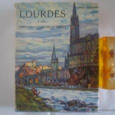 Libros antiguos: BAUSSAN. LOURDES Y LAS PEREGRINACIONES DE LA VIRGEN. 1927. OBRA MUY ILUSTRADA. Lote 50482173