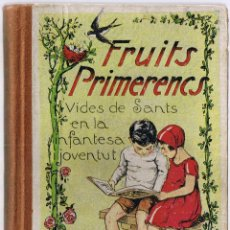 Libros antiguos: FRUITS PRIMERENCS - ARDERIU I TIO - 1934 - CATALAN. Lote 50492187