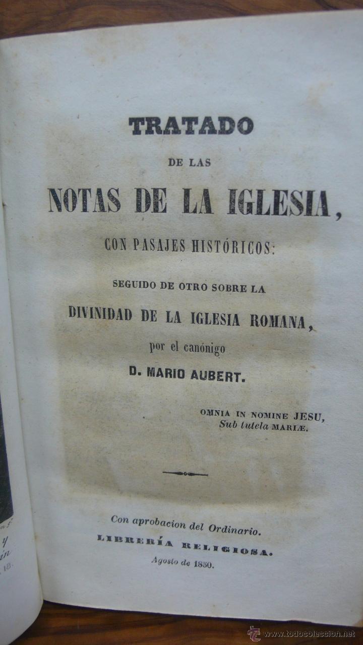 TRATADO DE LAS NOTAS DE LA IGLESIA, CON PASAJES HISTÓRICOS... DIVINIDAD DE LA IGLESIA ROMANA, 1850. (Libros Antiguos, Raros y Curiosos - Religión)