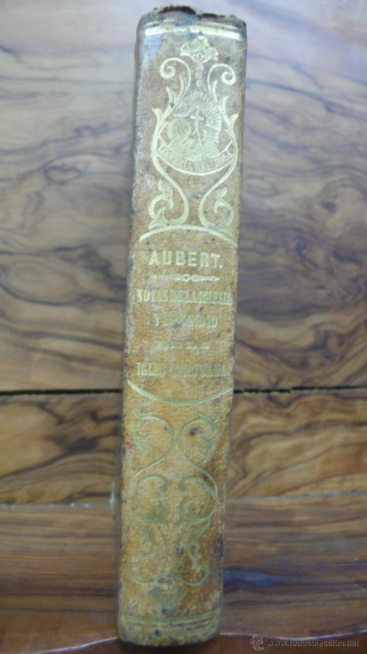 Libros antiguos: TRATADO DE LAS NOTAS DE LA IGLESIA, CON PASAJES HISTÓRICOS... DIVINIDAD DE LA IGLESIA ROMANA, 1850. - Foto 2 - 50610066