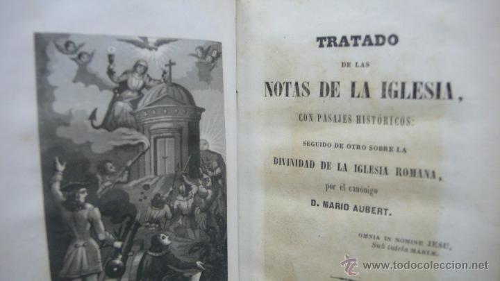 Libros antiguos: TRATADO DE LAS NOTAS DE LA IGLESIA, CON PASAJES HISTÓRICOS... DIVINIDAD DE LA IGLESIA ROMANA, 1850. - Foto 3 - 50610066