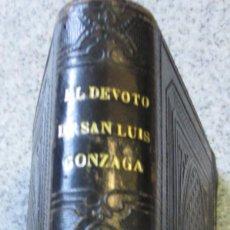 Libros antiguos: EL DEVOTO DE SAN LUIS GONZAGA P. JOSÉ MACH AÑO 1879 SIGLO XIX. Lote 50619939