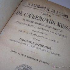 Libros antiguos: LIBRO TAPAS DE PIEL.....DE CAEREMONIIS MISSAE...POR S.ALPHONSI M.DE LIGUORI..AÑO 1.888. Lote 50622816
