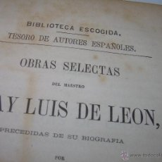 Libros antiguos: LIBRO TAPAS DE PIEL...OBRAS SELECTAS DE ...FRAY LUIS DE LEON......AÑO..1.868. Lote 50622905