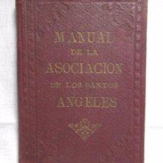 Libros antiguos: MANUAL DE LA ASOCIACIÓN DE LOS SANTOS ÁNGELES , BARCELONA 1926. Lote 50657945