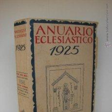 Libros antiguos: ANUARIO ECLESIASTICO 1925. Lote 50742046