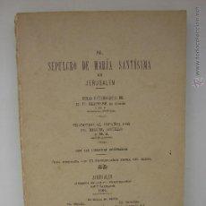 Libros antiguos: EL SEPULCRO DE MARIA SANTISIMA EN JERUSALEN. BERNABE DE ALSACIA. 1904. Lote 50742141