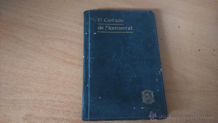 EL COFRADE DE MONTSERRAT . MANUAL DE INSTRUCCIONES Y PIADOSOS ... IMPRENTA ABADIA MONTSERRAT 1925 (Libros Antiguos, Raros y Curiosos - Religión)