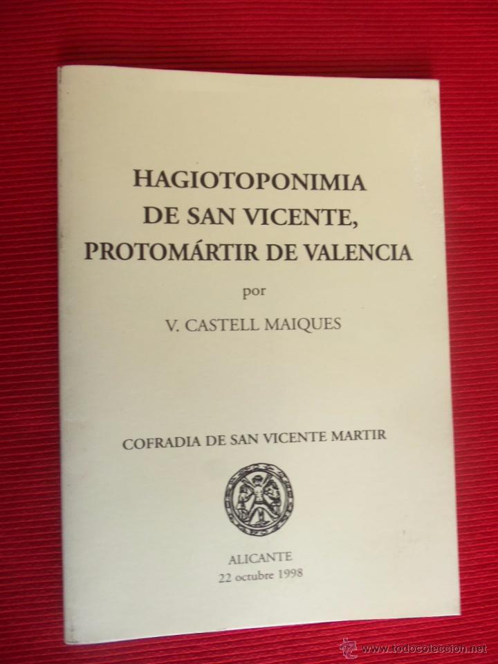 HAGIOTOPONIMIA DE SAN VICENTE, PROTOMÁRTIR DE VALENCIA - V. CASTELL MAIQUES (Libros Antiguos, Raros y Curiosos - Religión)