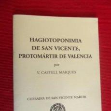 Libros antiguos: HAGIOTOPONIMIA DE SAN VICENTE, PROTOMÁRTIR DE VALENCIA - V. CASTELL MAIQUES. Lote 50808109