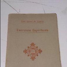 Libros antiguos: EXERCICIS ESPIRITUALS DE SANT IGNASI DE LOYOLA. Lote 51008199