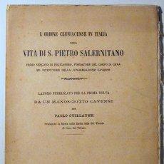 Libros antiguos: GUILLAUME, PAOLO - L'ORDINE CLUNIACENSE IN ITALIA. VITA DI S. PIETRO SALERNITANO - NAPOLI 1876. Lote 51038202