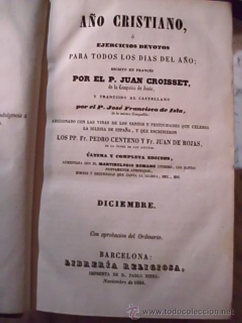 Libros antiguos: EL AÑO CRISTIANO - EJERCICIOS DEVOTOS PARA TODOS LOS DÍAS DEL AÑO - DE JUAN CROISSET - 1853 - Foto 3 - 51129413