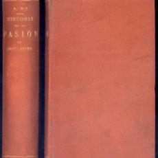 Libros antiguos: HISTORIA DE LA PASIÓN DE JESUCRISTO.. Lote 51135966