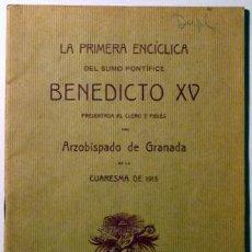 Libros antiguos: LA PRIMERA ENCÍCLICA DEL SUMO PONTÍCIPE BENEDICTO XV PRESENTADA AL CLERO Y FIELES - GRANADA 1915. Lote 51131788