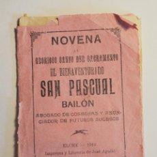 Libros antiguos: NOVENA AL GLORIOSO SANTO DEL SACRAMENTO EL BIENAVENTURADO SAN PASCUAL BAILÓN. 1912. Lote 51226968