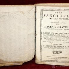 Libros antiguos: FLOS SANCTORUM Y HISTORIA GENERAL EN QUE SE ESCRIBE LA VIDA DE LA SACRATISIMA VIRGEN - AÑO 1775. Lote 51279183
